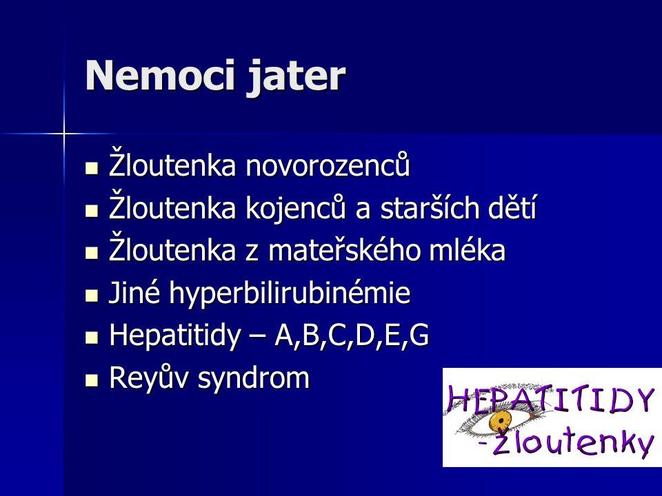 Nemoci jater Žloutenka novorozenců Žloutenka kojenců a starších dětí