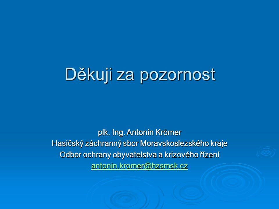 Děkuji za pozornost plk. Ing. Antonín Krömer