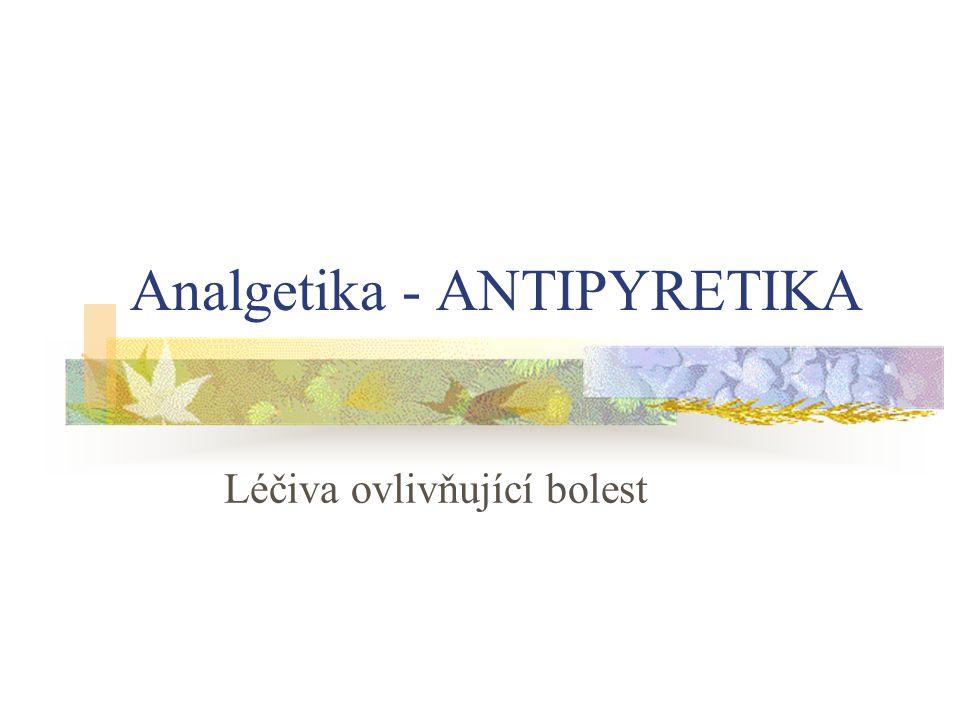 Analgetika - ANTIPYRETIKA