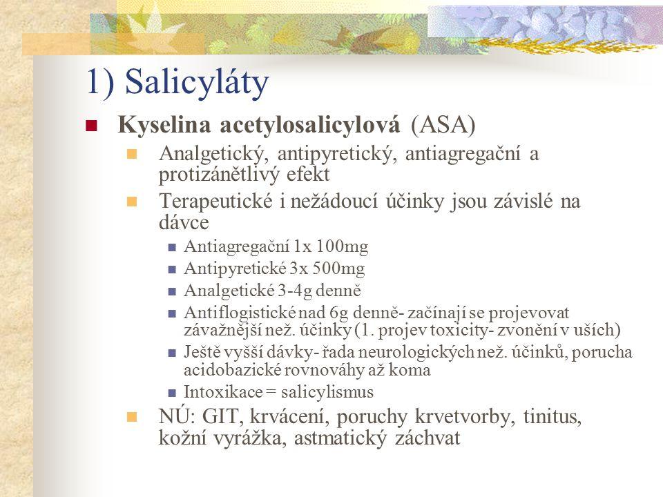 1) Salicyláty Kyselina acetylosalicylová (ASA)