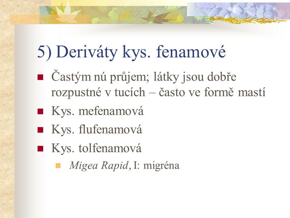 5) Deriváty kys. fenamové