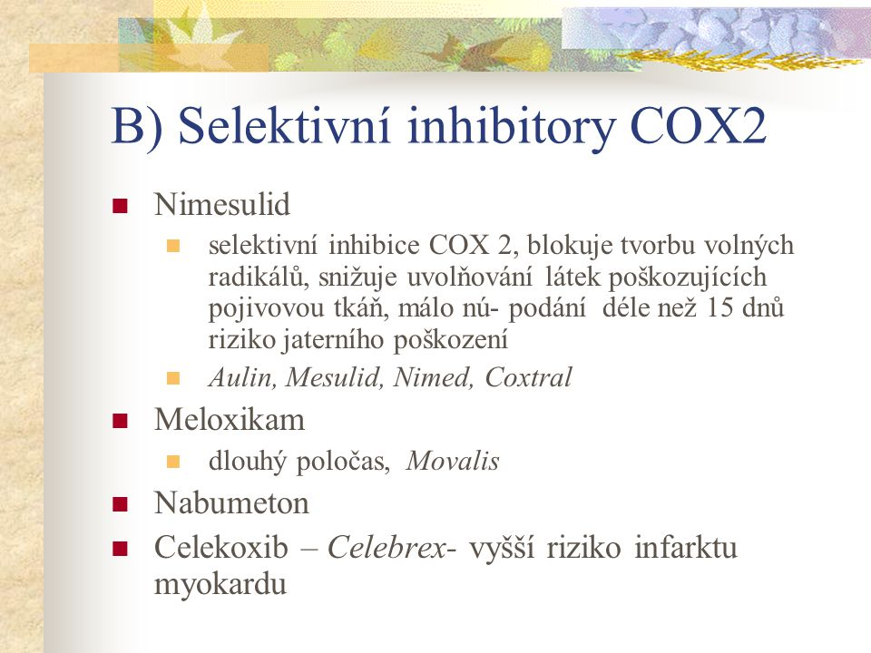 B) Selektivní inhibitory COX2