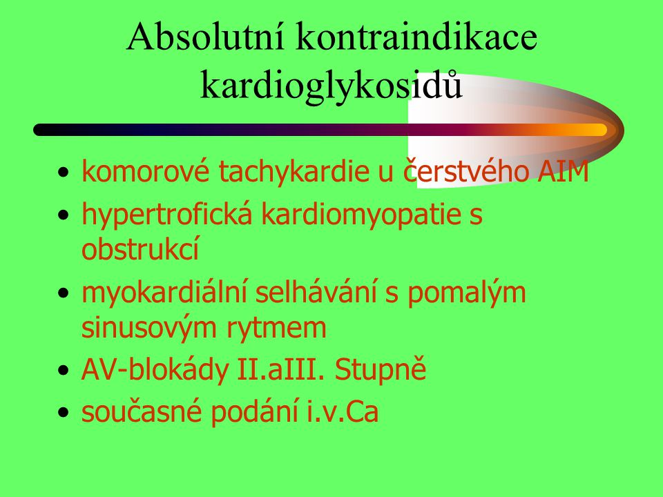 Absolutní kontraindikace kardioglykosidů