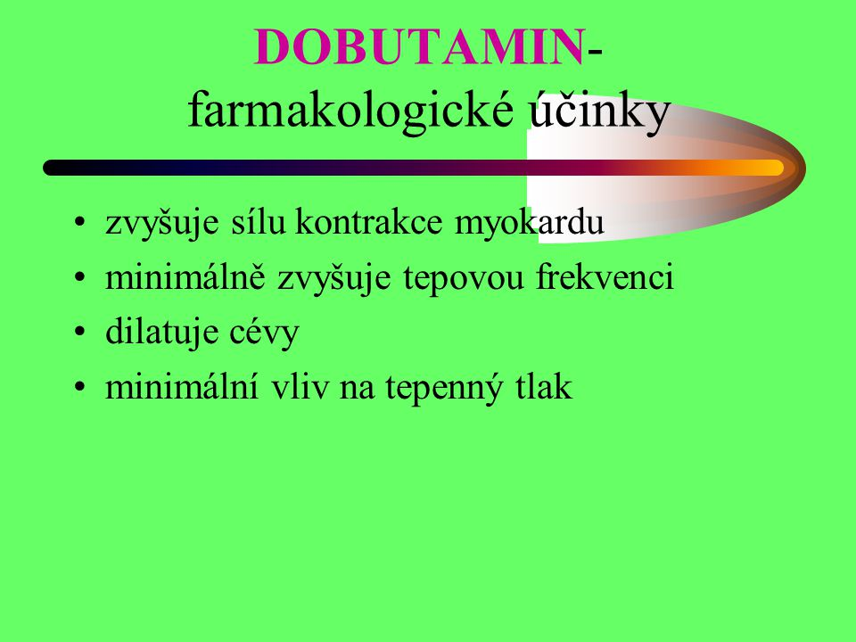 DOBUTAMIN- farmakologické účinky