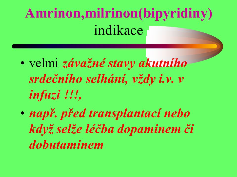 Amrinon,milrinon(bipyridiny) indikace