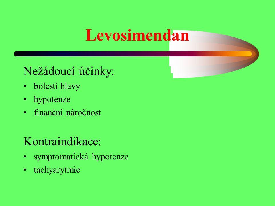 Levosimendan Nežádoucí účinky: Kontraindikace: bolesti hlavy hypotenze