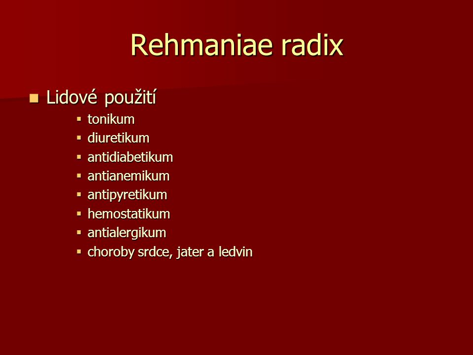 Rehmaniae radix Lidové použití tonikum diuretikum antidiabetikum