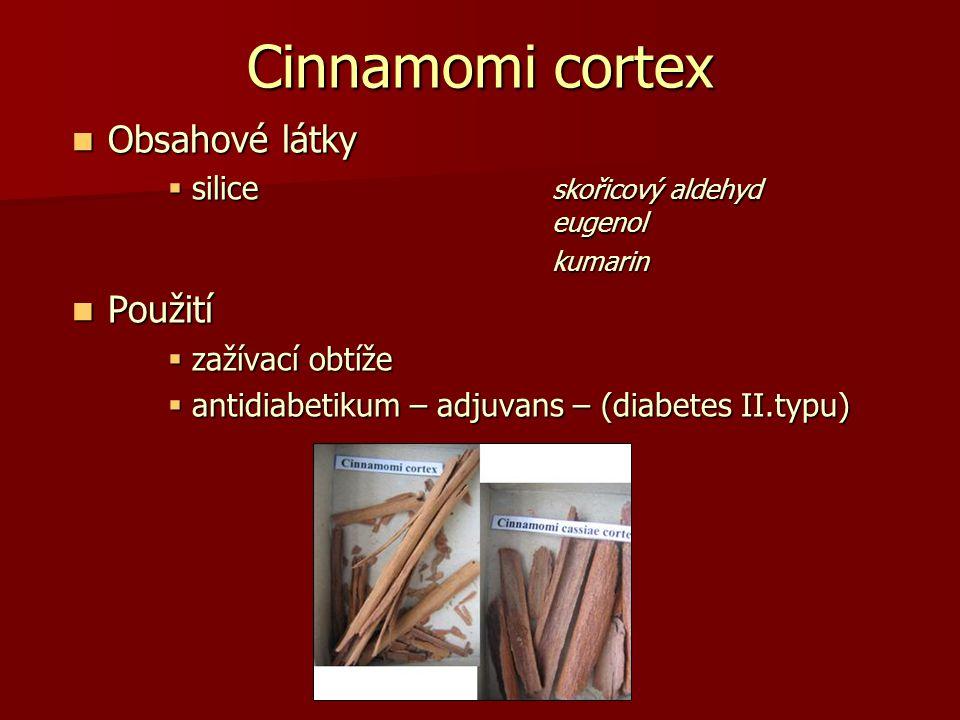 Cinnamomi cortex Obsahové látky Použití