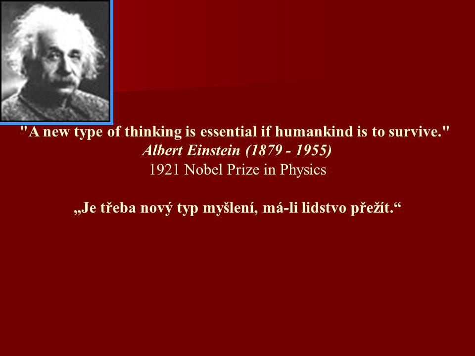 """""""Je třeba nový typ myšlení, má-li lidstvo přežít."""