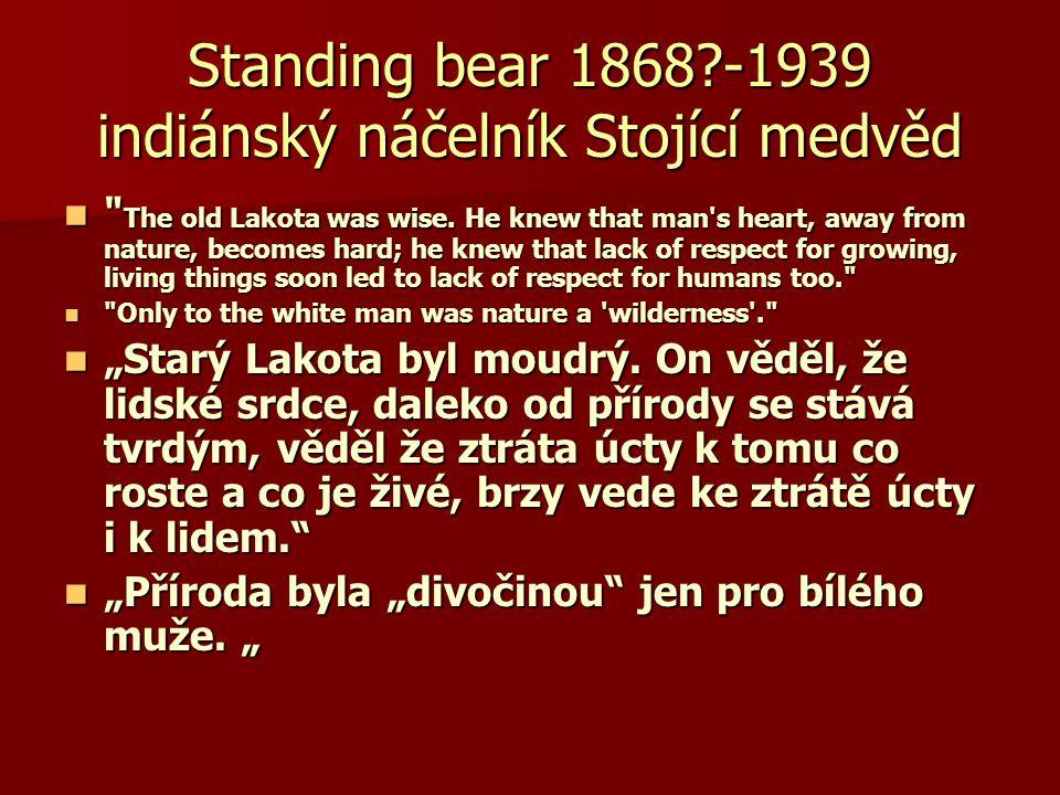 Standing bear 1868 -1939 indiánský náčelník Stojící medvěd