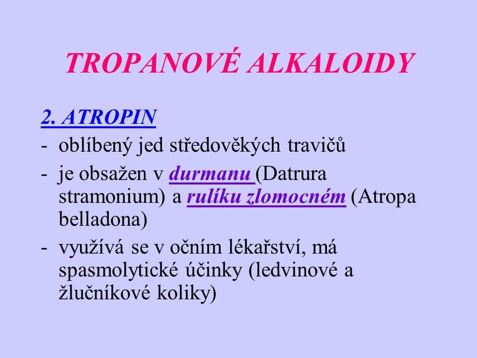 TROPANOVÉ ALKALOIDY 2. ATROPIN oblíbený jed středověkých travičů