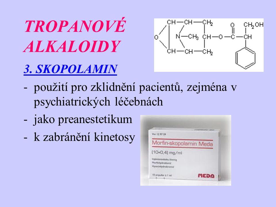 TROPANOVÉ ALKALOIDY 3. SKOPOLAMIN