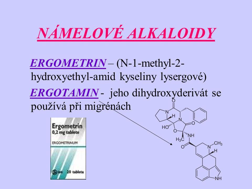 NÁMELOVÉ ALKALOIDY ERGOMETRIN – (N-1-methyl-2-hydroxyethyl-amid kyseliny lysergové) ERGOTAMIN - jeho dihydroxyderivát se používá při migrénách.