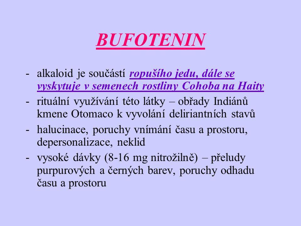 BUFOTENIN alkaloid je součástí ropušího jedu, dále se vyskytuje v semenech rostliny Cohoba na Haity.