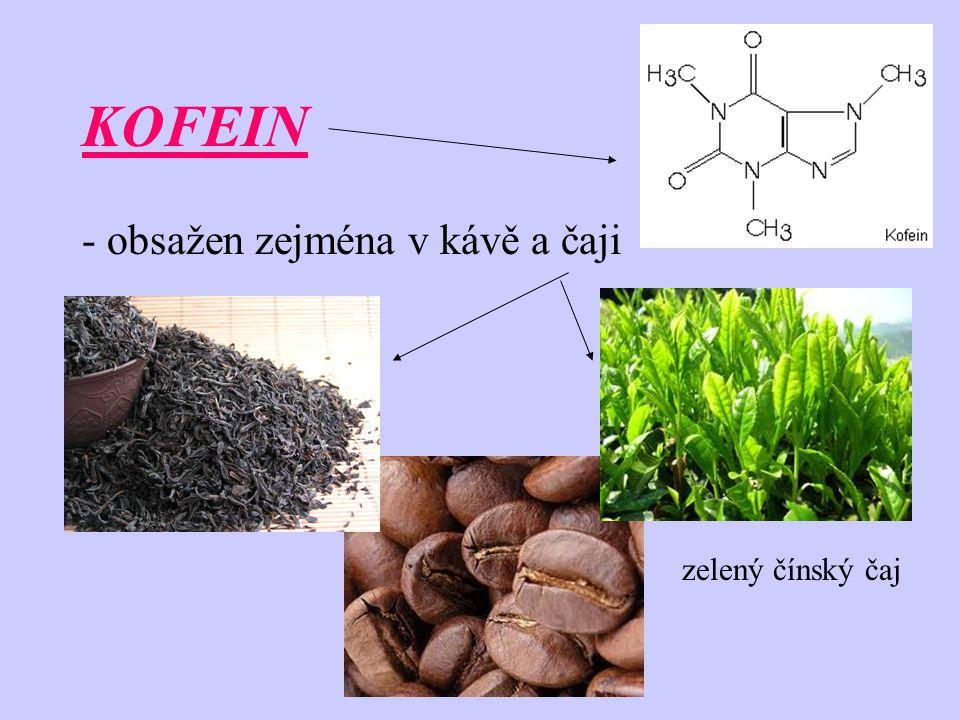 KOFEIN - obsažen zejména v kávě a čaji zelený čínský čaj