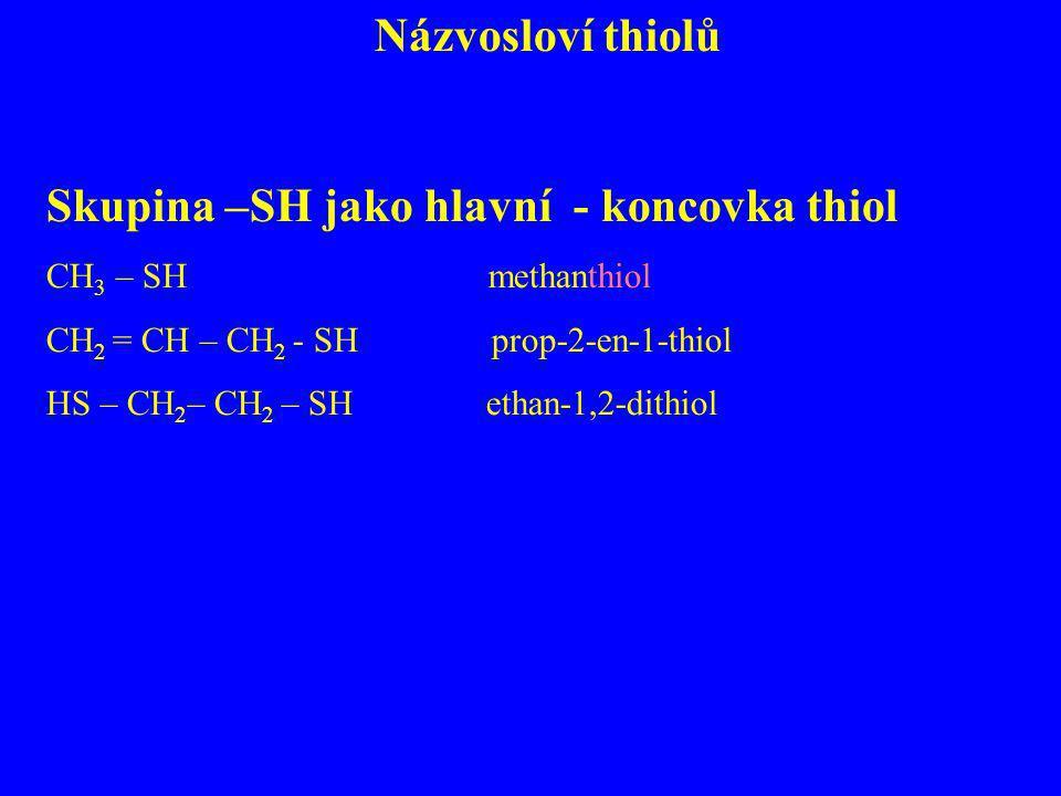Skupina –SH jako hlavní - koncovka thiol