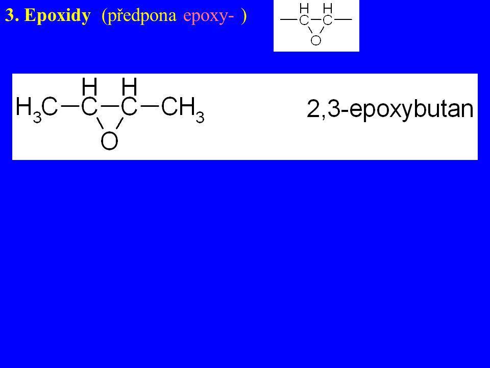 3. Epoxidy (předpona epoxy- )