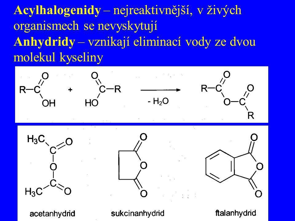 Acylhalogenidy – nejreaktivnější, v živých organismech se nevyskytují