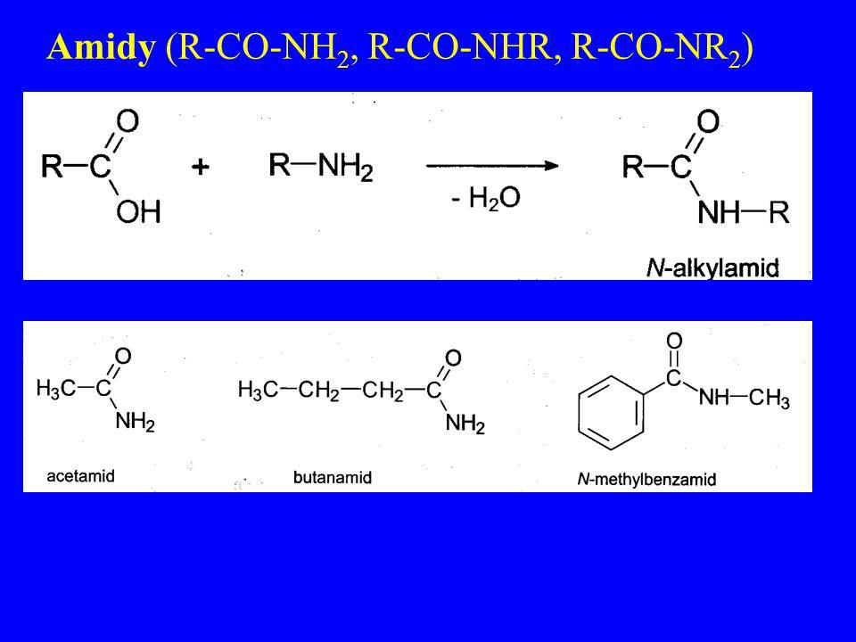 Amidy (R-CO-NH2, R-CO-NHR, R-CO-NR2)