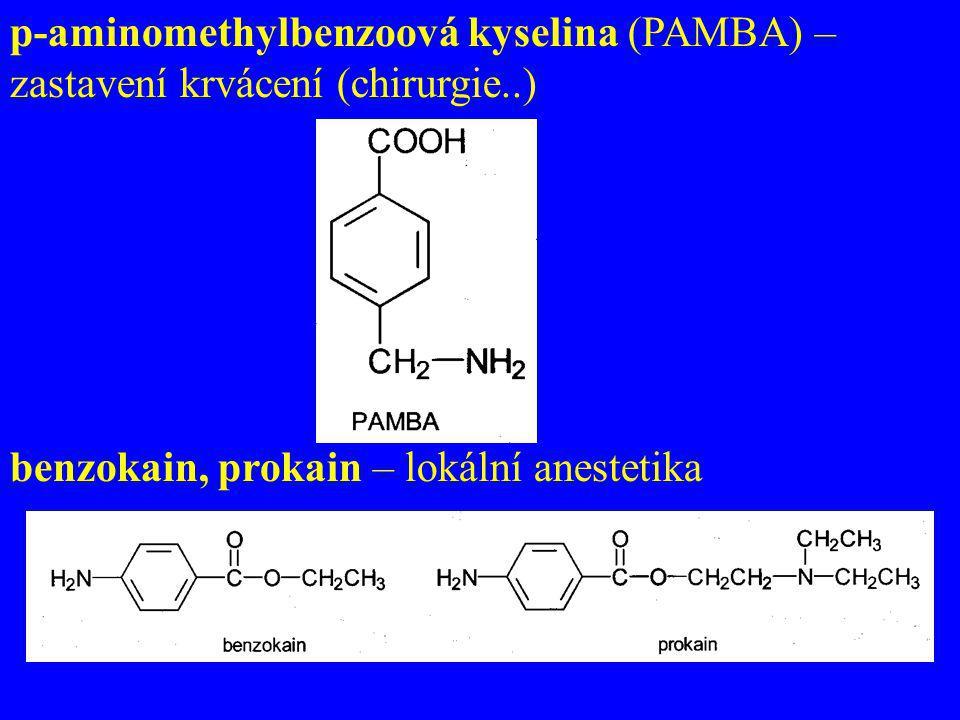 p-aminomethylbenzoová kyselina (PAMBA) – zastavení krvácení (chirurgie