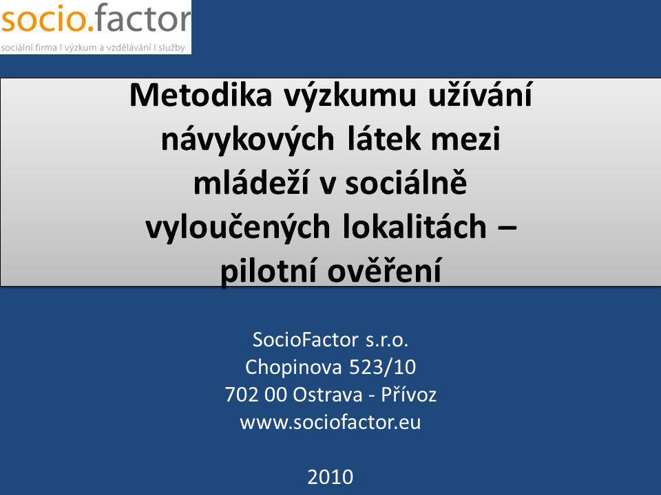 Metodika výzkumu užívání návykových látek mezi mládeží v sociálně vyloučených lokalitách – pilotní ověření