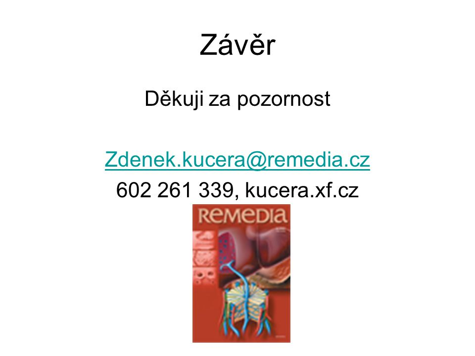 Závěr Děkuji za pozornost Zdenek.kucera@remedia.cz