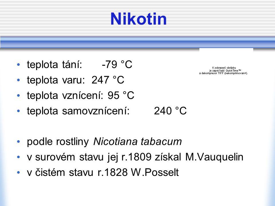 Nikotin teplota tání: -79 °C teplota varu: 247 °C