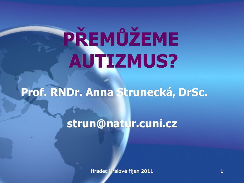 PŘEMŮŽEME AUTIZMUS Prof. RNDr. Anna Strunecká, DrSc.