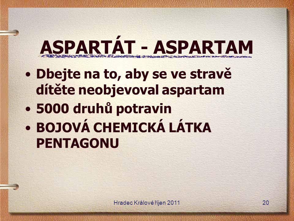 ASPARTÁT - ASPARTAM Dbejte na to, aby se ve stravě dítěte neobjevoval aspartam. 5000 druhů potravin.