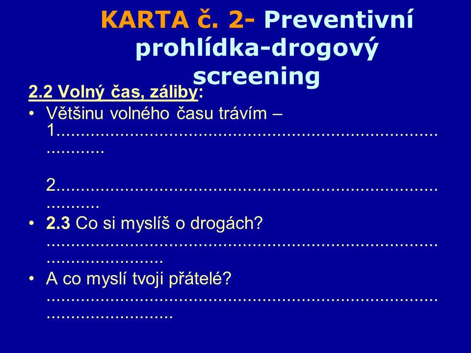 KARTA č. 2- Preventivní prohlídka-drogový screening