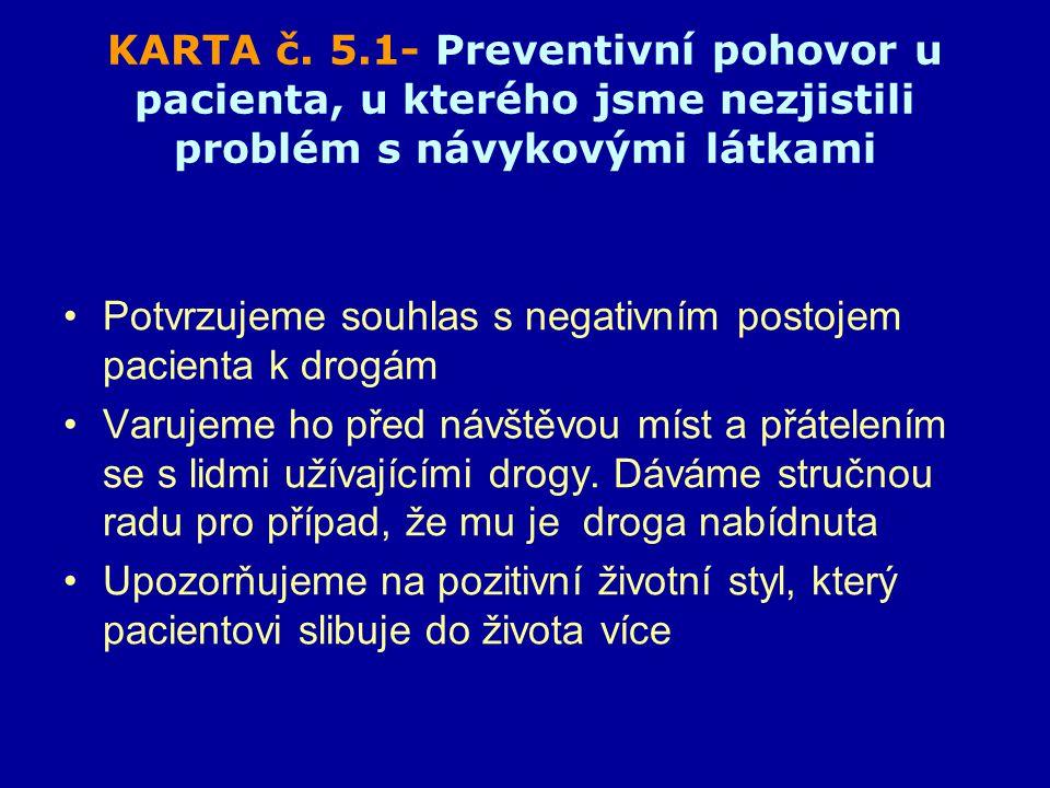 Potvrzujeme souhlas s negativním postojem pacienta k drogám