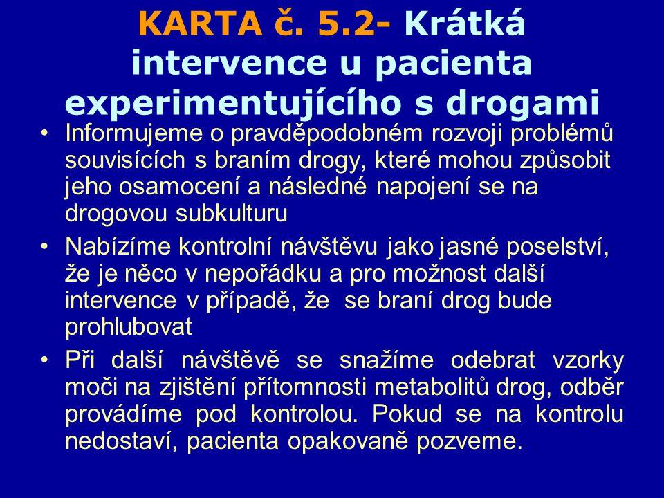 KARTA č. 5.2- Krátká intervence u pacienta experimentujícího s drogami