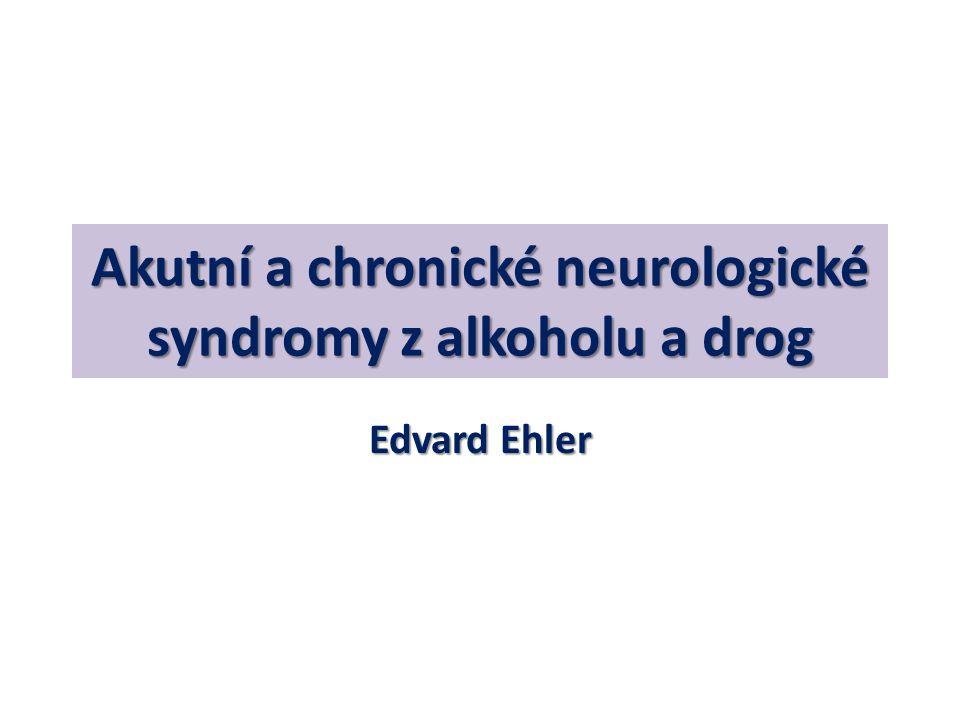Akutní a chronické neurologické syndromy z alkoholu a drog