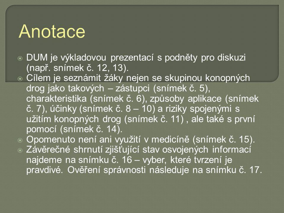 Anotace DUM je výkladovou prezentací s podněty pro diskuzi (např. snímek č. 12, 13).