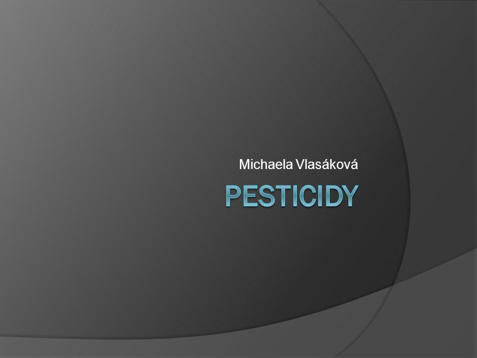 Michaela Vlasáková Pesticidy