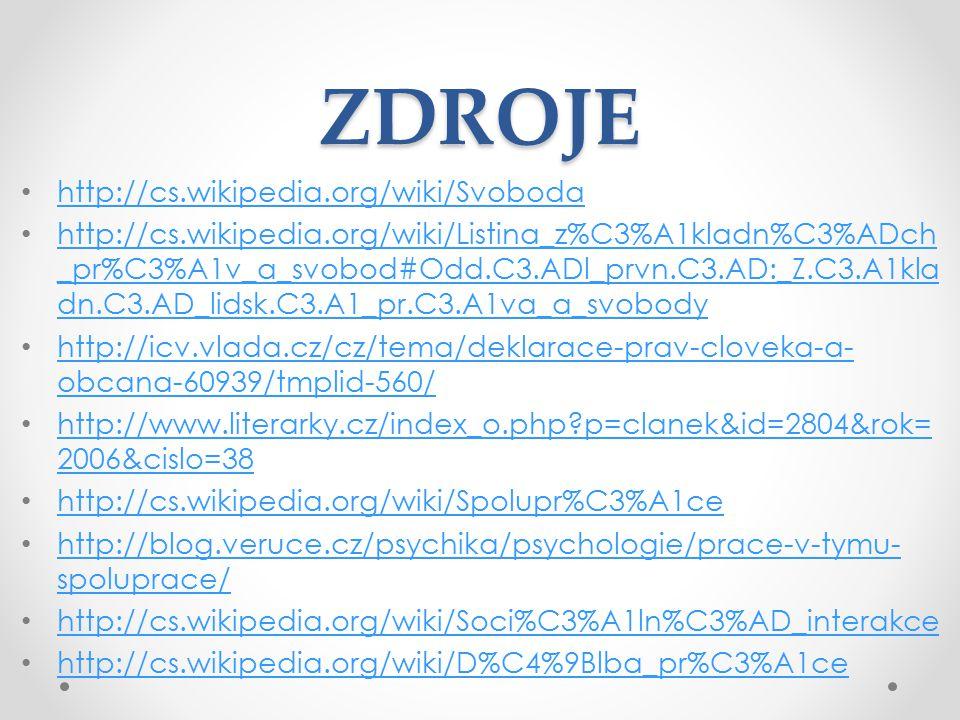 ZDROJE http://cs.wikipedia.org/wiki/Svoboda