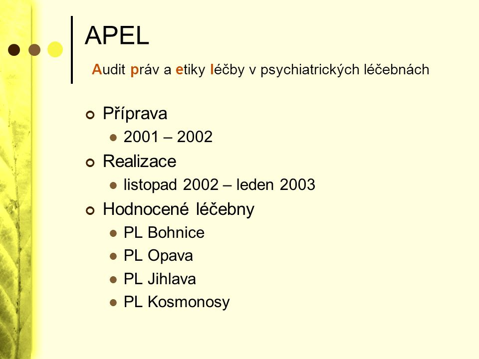 APEL Audit práv a etiky léčby v psychiatrických léčebnách