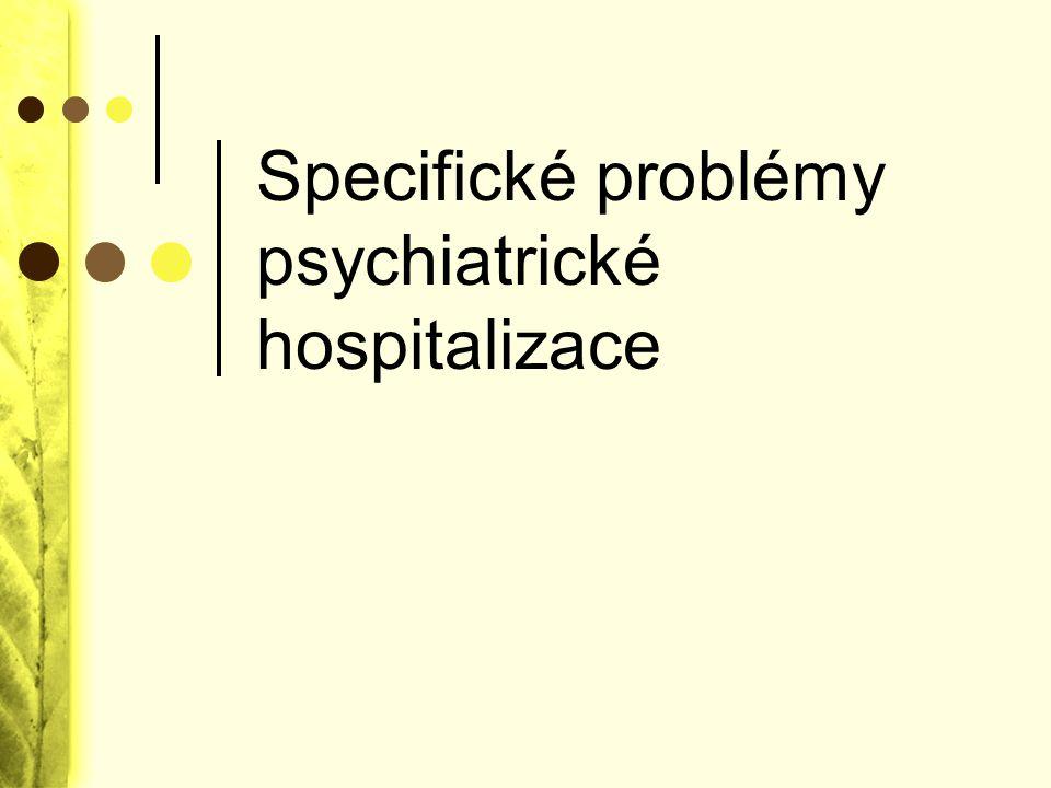 Specifické problémy psychiatrické hospitalizace
