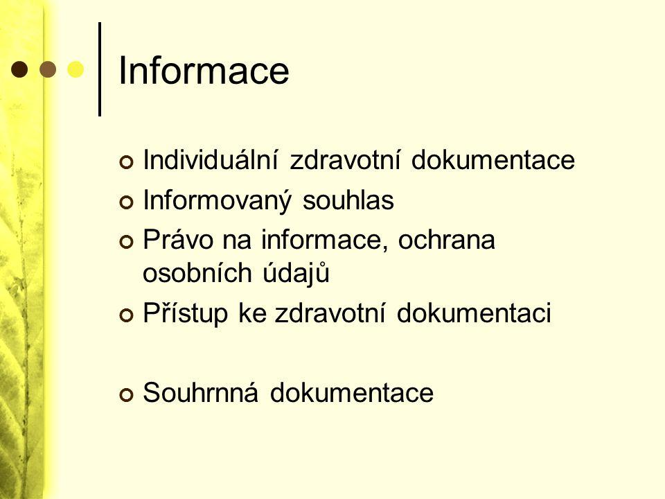 Informace Individuální zdravotní dokumentace Informovaný souhlas