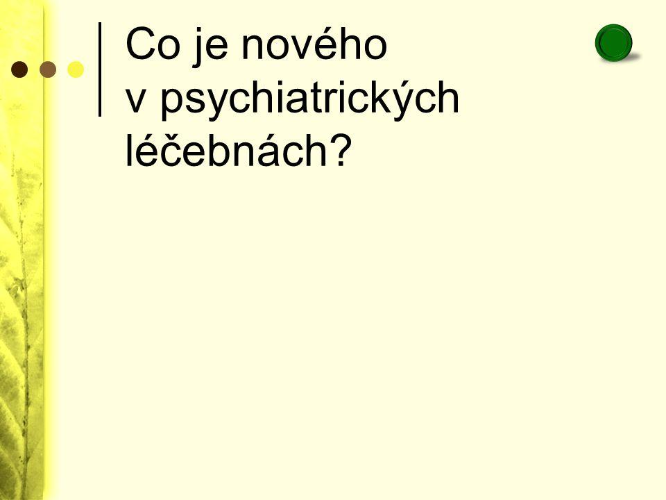 Co je nového v psychiatrických léčebnách
