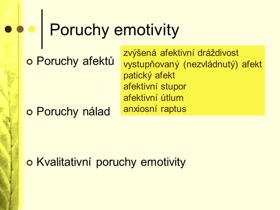 Poruchy emotivity Poruchy afektů Poruchy nálad