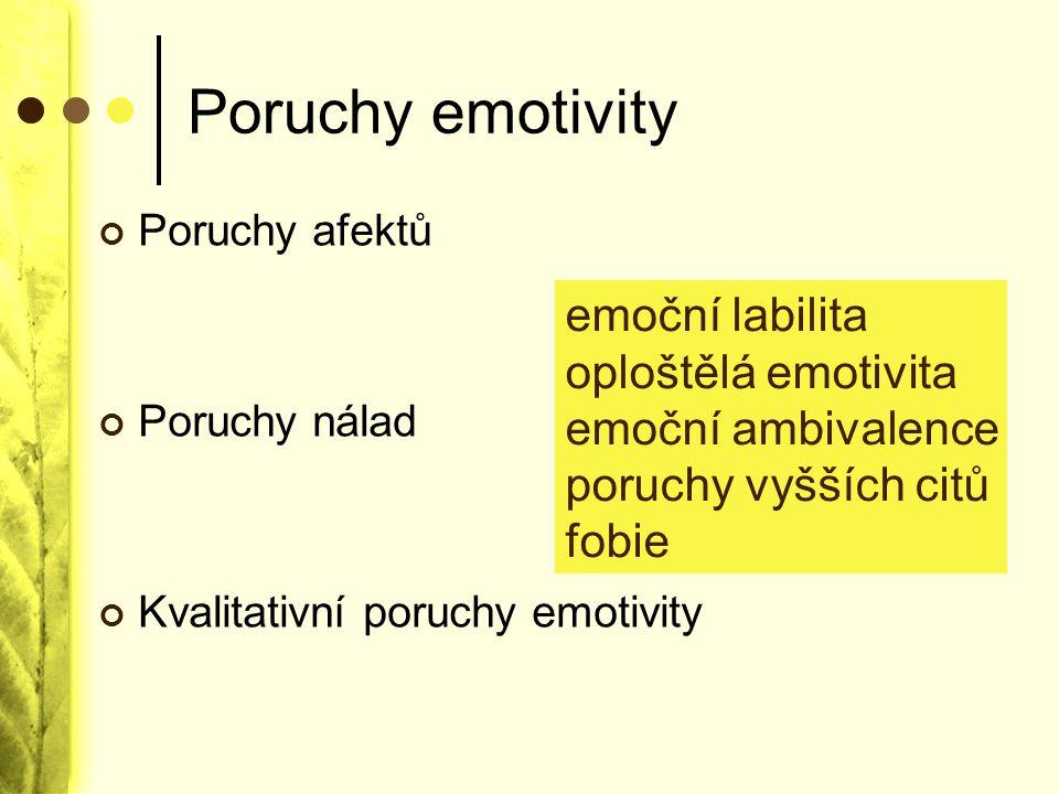 Poruchy emotivity emoční labilita oploštělá emotivita