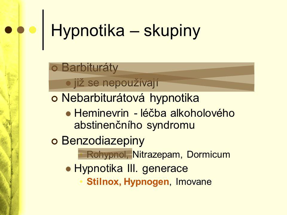 Hypnotika – skupiny Barbituráty Nebarbiturátová hypnotika