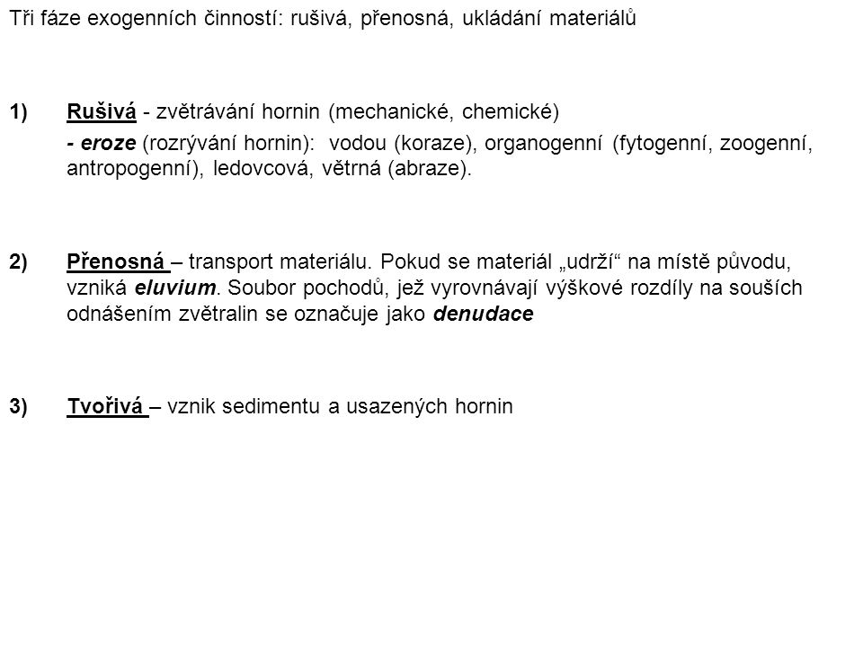 Tři fáze exogenních činností: rušivá, přenosná, ukládání materiálů