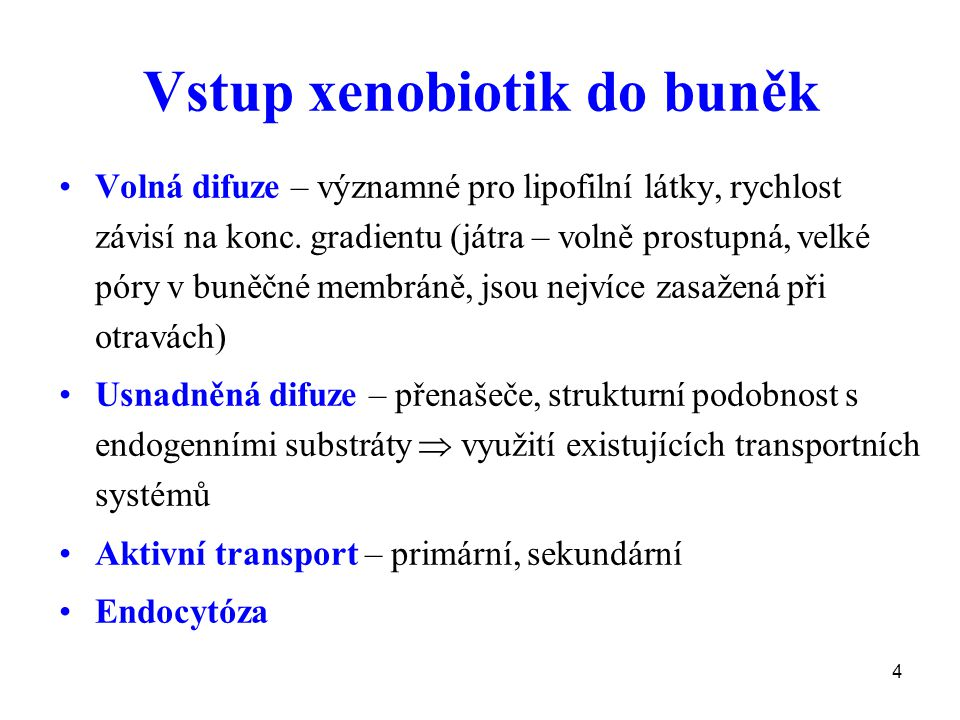 Vstup xenobiotik do buněk