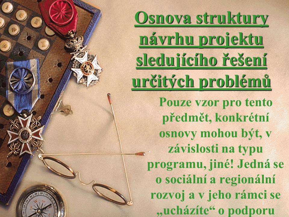 Osnova struktury návrhu projektu sledujícího řešení určitých problémů