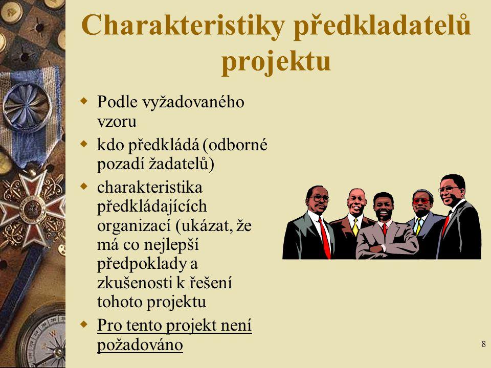 Charakteristiky předkladatelů projektu