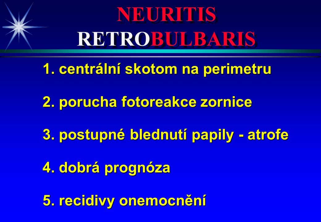 NEURITIS RETROBULBARIS