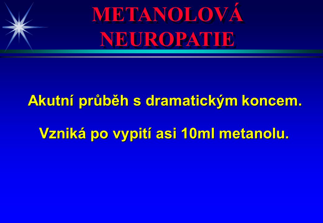 METANOLOVÁ NEUROPATIE