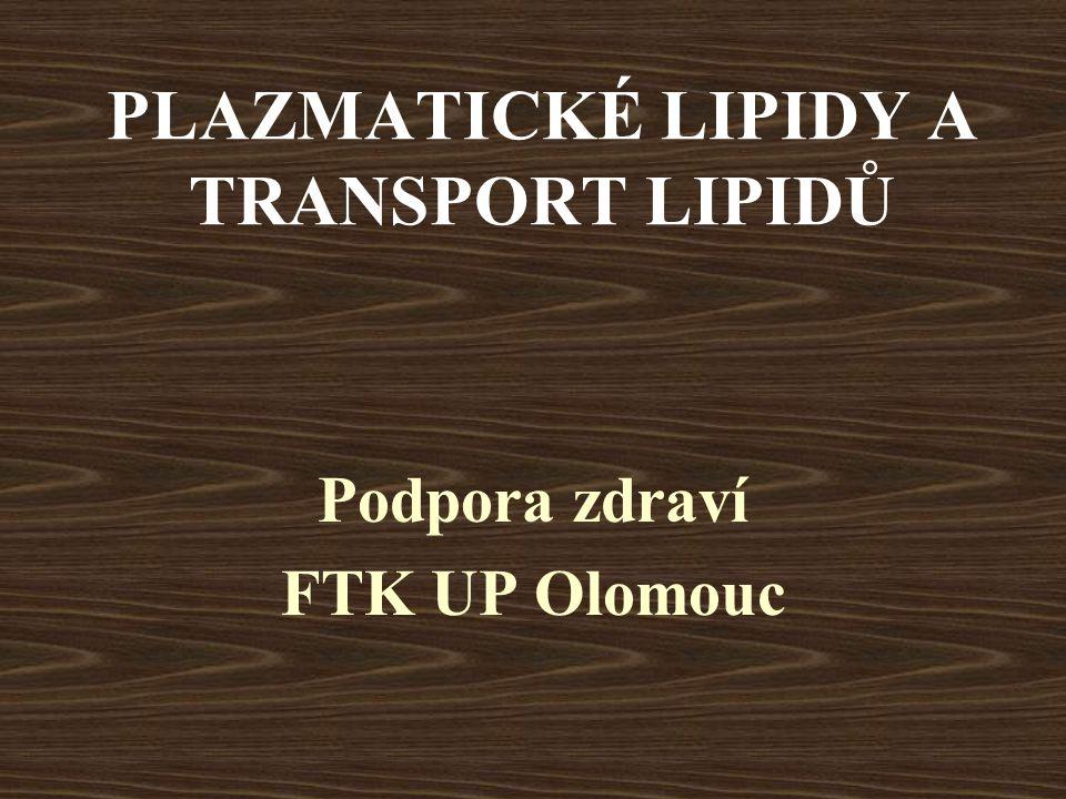 PLAZMATICKÉ LIPIDY A TRANSPORT LIPIDŮ
